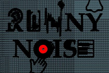 runny noise